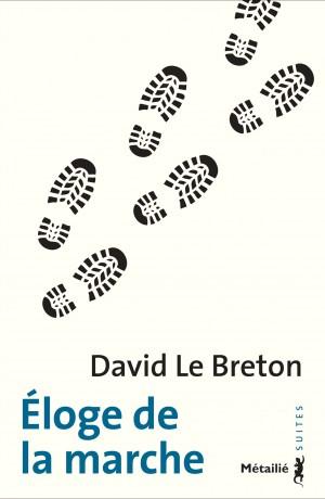 Couverture du livre Eloge de la marche de David Le Breton